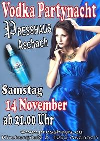 Vodka Partynacht im Presshaus Aschach@Presshaus Aschach