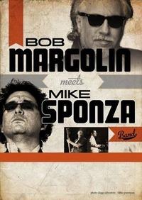 Bob Margolin meets Mike Sponza Band (USA/It)@Reigen