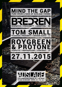 MIND THE GAP - Drum&Bass Vienna w/ Bredren (BE) - Tom SMall (CZ) - RoyGreen & Protone (AT)@Club Auslage