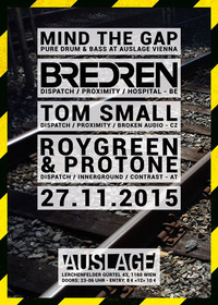 MIND THE GAP w/ BREDREN - TOM SMALL - ROYGREEN & PROTONE@Club Auslage