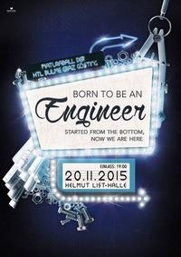BORN TO BE AN ENGINEER - Maturaball der HTL Bulme Graz-Gösting@Helmut-List-Halle
