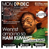 Wennst amoi no so HAM KUMMST - a schware Partie!!! - 07.12