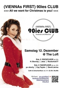 90ies Club: All we want for Christmas is you!@The Loft