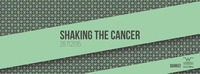 SHAKING THE CANCER