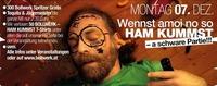 Wennst amoi no so HAM KUMMST – a schware Partie!!!
