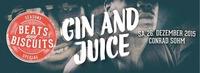 GIN AND JUICE - BEATS & BISCUITS // 26. Dezember 2015 // Conrad Sohm@Conrad Sohm