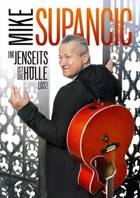 Mike Supancic - Im Jenseits ist die Hölle los @Stadtsaal Wien