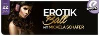 EROTIK BALL -live- MICAELA SCHÄFER@Evers