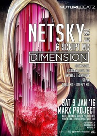 FUTURE BEATZ SPECIAL pres.: NETSKY | DIMENSION@Marx Project (in der Marx Halle)
