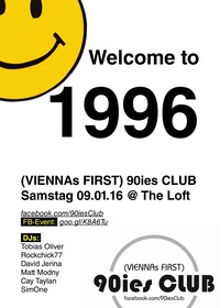 90ies Club: Welcome to 1996!@The Loft