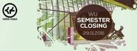 GROSSE PAUSE - WU Semester Closing@Chaya Fuera