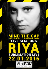 MIND THE GAP w/ RIYA - Sublimation LIVE@Club Auslage