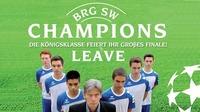 Champions Leave - Die Königsklasse feiert ihr großes Finale!