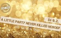 A LITTLE PARTY NEVER KILLED NOBODY // SAS Bar@SAS - Bar & Die Lounge