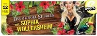 Dschungel Stories mit SOPHIA WOLLERSHEIM@Evers