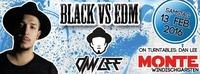 Black vs EDM mit Dan Lee@Monte