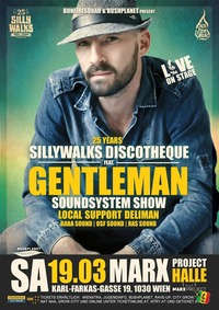 GENTLEMAN feat. 25 JAHRE SILLYWALKS DISCOTHEQUE - Sa 19.03 MARX HALLE - VIENNA@Marx Project