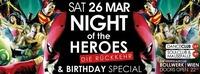 Night of the Heroes – Die Rückkehr (bday Special)@Bollwerk