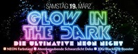 GLOW IN THE DARK – die Ultimative NEON NIGHT!