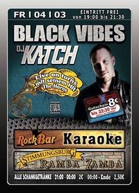 Black Vibes mit Dj Katch@Excalibur