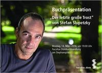 Buchpräsenation: Stefan Slupetzky – Der letzte große Trost