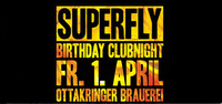 Superfly Birthday Clubnight 2016