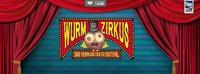 WURM ZIRKUS ★ das verrückteste Festival