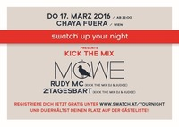 Swatch Up Your Night mit MÖWE, Rudy MC und  den DJs 2:tages:bart