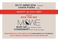 Swatch Up Your Night mit MÖWE, Rudy MC und  den DJs 2:tages:bart  @Chaya Fuera
