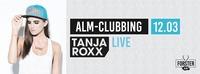 Alm-clubbing mit Tanja Roxx@Forsteralm