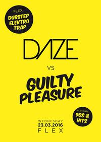DAZE vs. GUILTY PLEASURE @ Flex@Flex