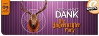 WEIDMANN´s DANK - Die Jägermeister-Party@Evers
