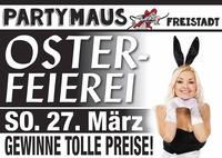 OSTERFEIEREI@Partymaus Freistadt
