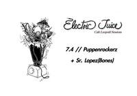 ELECTRIC JUICE // Sr. Lopez (Happy Birthday!) x Puppenrockerz@Café Leopold