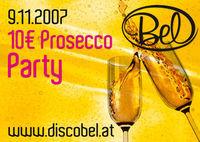 10 €uro Prosecco Party@Disco Bel