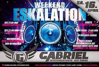 Weekend ESKALATION@Gabriel Entertainment Center