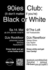 90ies Club: BLACK OR WHITE!@The Loft