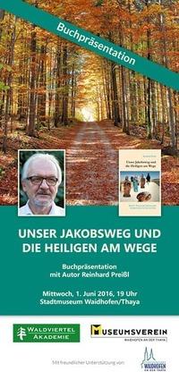 Reinhard Preißl: Unser Jakobsweg und die Heiligen am Wege@Stadtmuseum Waidhofen an der Thaya