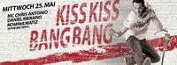 Kiss Kiss - Bang Bang@Excalibur