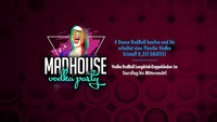 MADHOUSE VODKAPARTY@Musikpark-A1