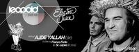 LEOPOLD LÄDT EIN x ELECTRIC JUICE SPECIAL // Ajde Yallah Live! x Franco Forte x Sr. Lopez@Café Leopold