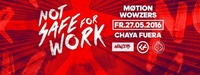 NSFW - Not Safe For Work | Red Lights w/ Wowzers & Møtion@Chaya Fuera