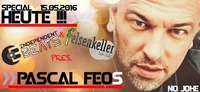 INDEPENDENT SURPRISE w/ PASCAL FEOS / TONIGHT / FELSENKELLER