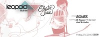 LEOPOLD LÄDT EIN x ELECTRIC JUICE SPECIAL // Bones Live! x Mister Teaser x Axel Schindler@Café Leopold