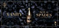 VANITY - Ace of Spades Saturday by ARMAND DE BRIGNAC@Babenberger Passage
