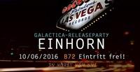 10 Jahre LasVegas Records Tag 2 - LIVE: Einhorn Release Party@B72