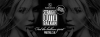 Straight Outta Balkan • 03/06/16 • Special Live Acts@Scotch Club