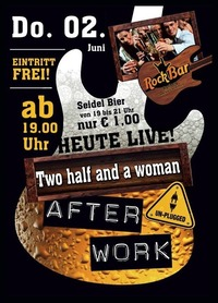 RockBar Afterwork Two half and a woman LIVE!@Excalibur
