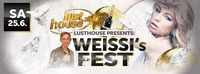 WEISSI´s FEST@Lusthouse