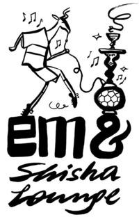 Eröffnung der EM & Shisha Lounge / 1rst Floor@Aux Gazelles